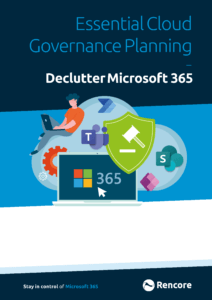 Free Rencore Whitepaper: Essential Cloud Governance Planning - Declutter Microsoft 365